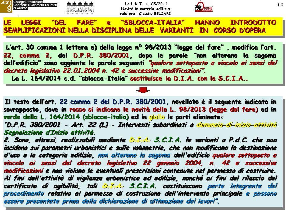 60 LE LEGGI DEL FARE e SBLOCCA-ITALIA HANNO INTRODOTTO SEMPLIFICAZIONI NELLA DISCIPLINA DELLE VARIANTI IN CORSO D'OPERA L'art.