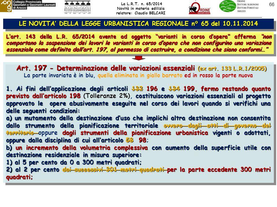 66 LE NOVITA' DELLA LEGGE URBANISTICA REGIONALE n° 65 del 10.11.2014 L'art.
