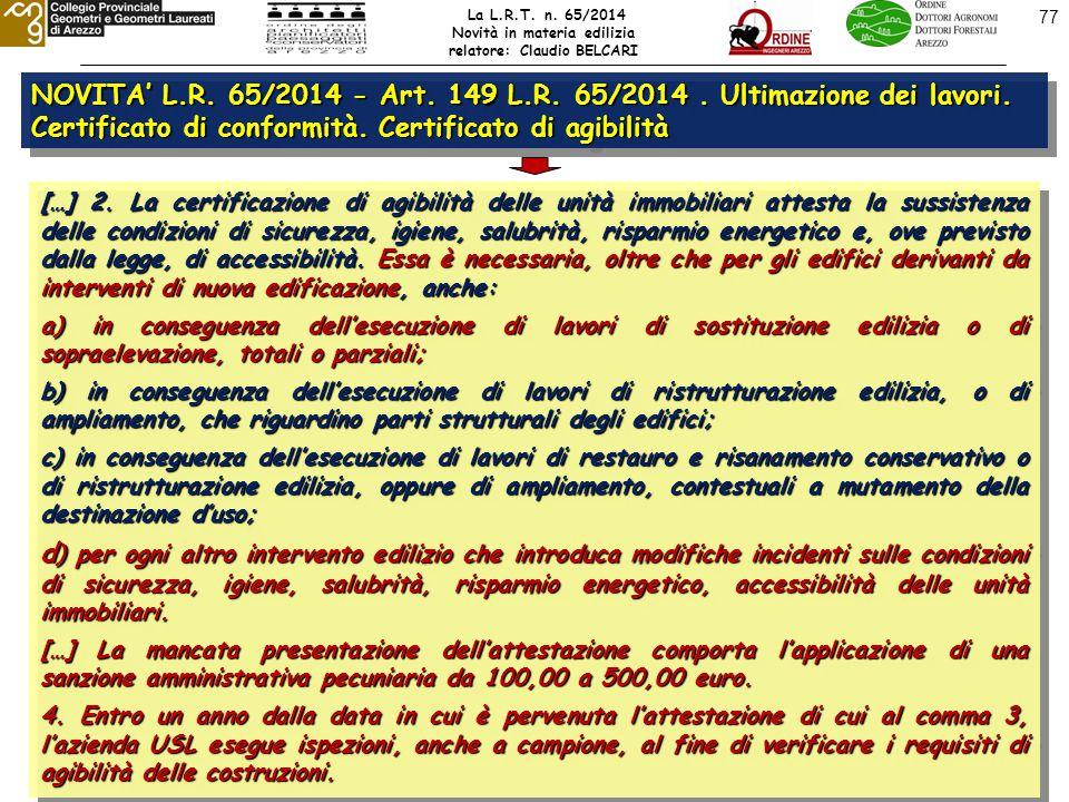 77 NOVITA' L.R. 65/2014 - Art. 149 L.R. 65/2014.