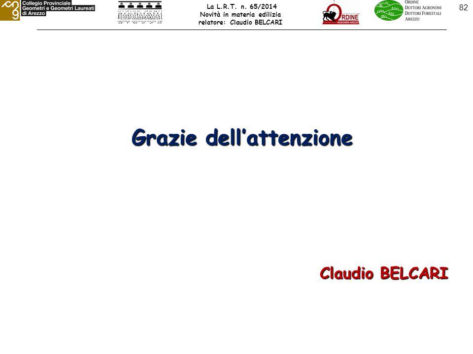 82 Grazie dell'attenzione Claudio BELCARI La L.R.T.