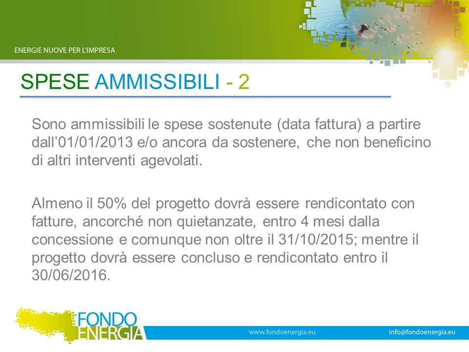 SPESE AMMISSIBILI - 2 Sono ammissibili le spese sostenute (data fattura) a partire dall'01/01/2013 e/o ancora da sostenere, che non beneficino di altr