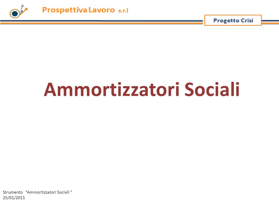 Ammortizzatori Sociali Strumento Ammortizzatori Sociali 25/01/2011
