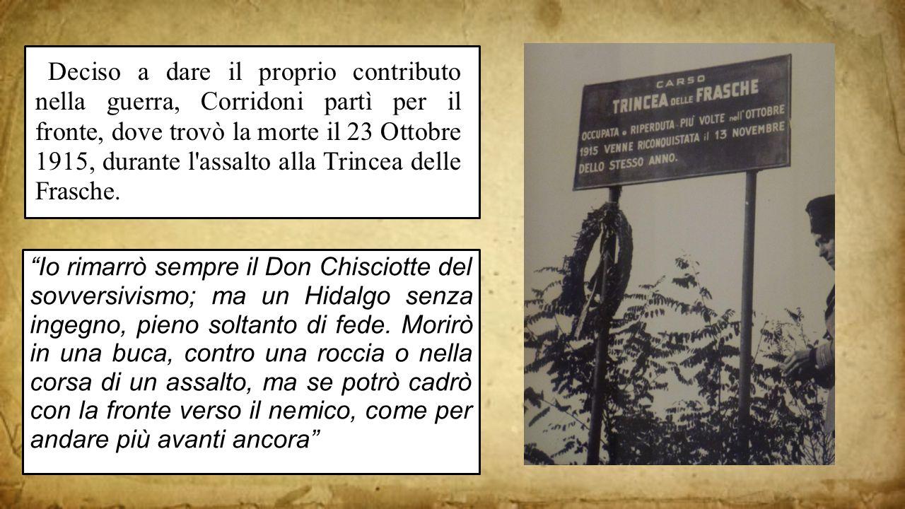 Io rimarrò sempre il Don Chisciotte del sovversivismo; ma un Hidalgo senza ingegno, pieno soltanto di fede.
