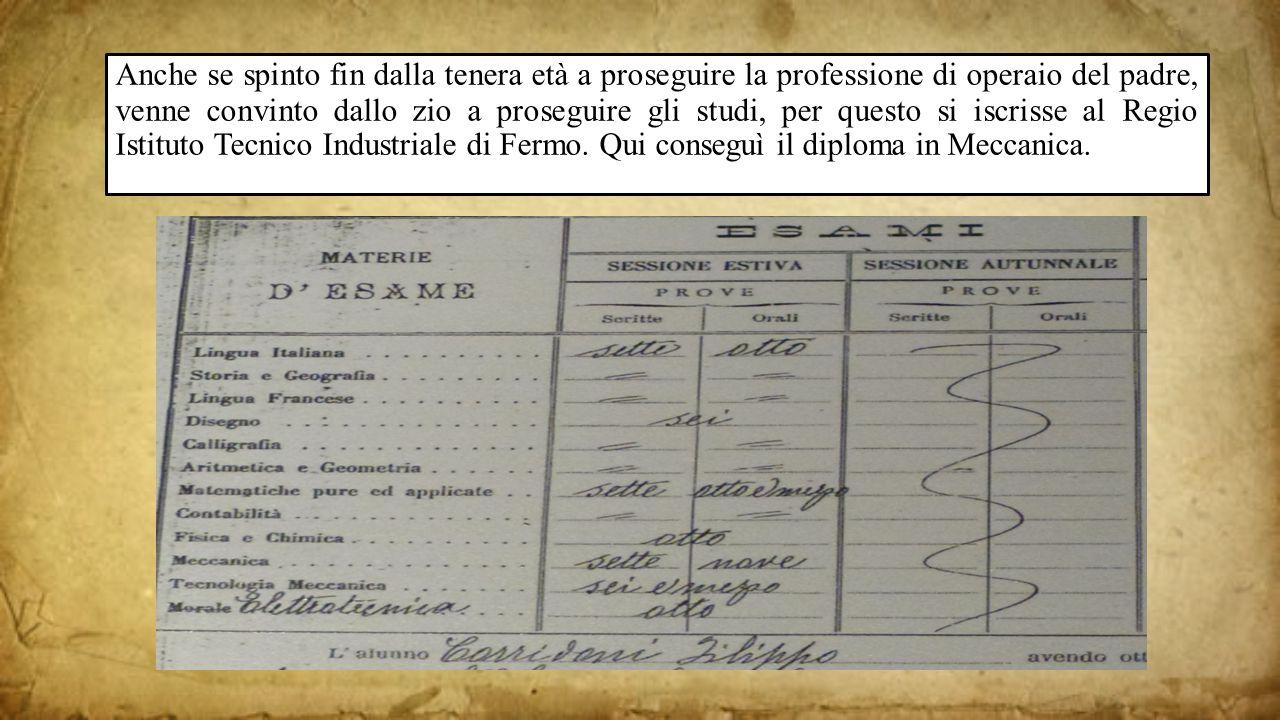 Anche se spinto fin dalla tenera età a proseguire la professione di operaio del padre, venne convinto dallo zio a proseguire gli studi, per questo si iscrisse al Regio Istituto Tecnico Industriale di Fermo.