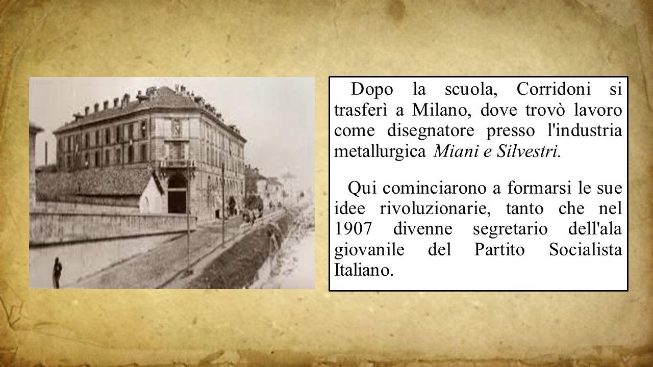 Dopo la scuola, Corridoni si trasferì a Milano, dove trovò lavoro come disegnatore presso l'industria metallurgica Miani e Silvestri. Qui cominciarono