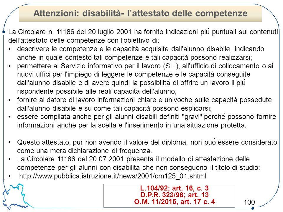100 L.104/92; art. 16, c. 3 D.P.R. 323/98; art. 13 O.M. 11/2015, art. 17 c. 4 Attenzioni: disabilità- l'attestato delle competenze La Circolare n. 111