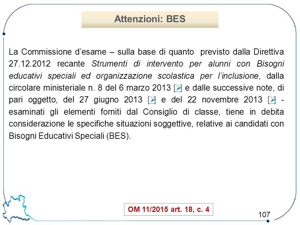 107 La Commissione d'esame – sulla base di quanto previsto dalla Direttiva 27.12.2012 recante Strumenti di intervento per alunni con Bisogni educativi