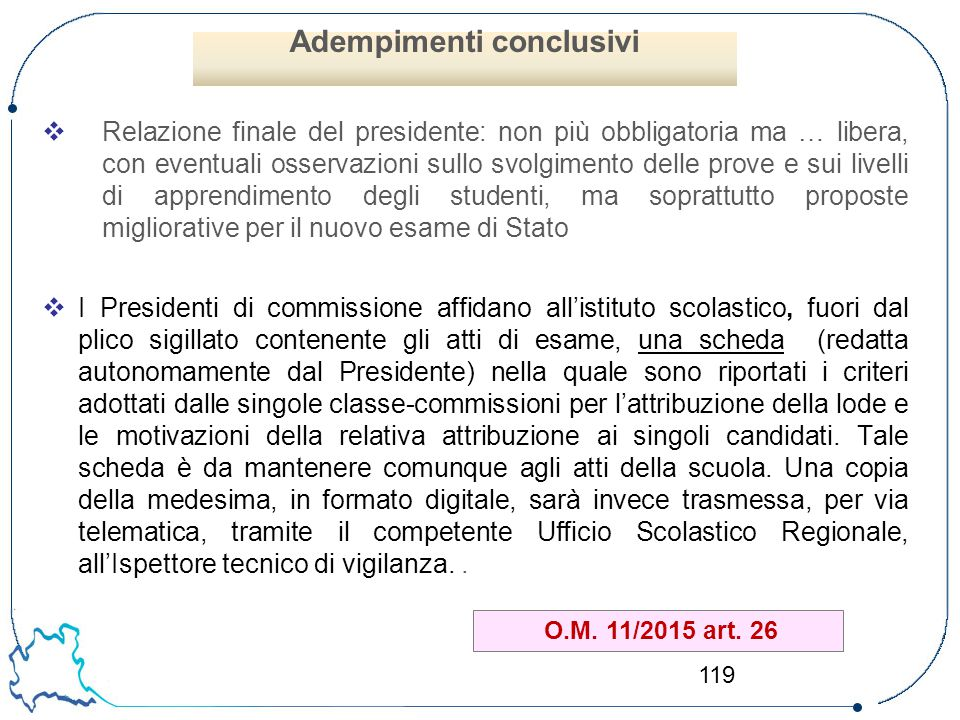 119  Relazione finale del presidente: non più obbligatoria ma … libera, con eventuali osservazioni sullo svolgimento delle prove e sui livelli di app