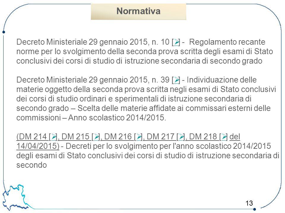 13 Decreto Ministeriale 29 gennaio 2015, n. 10 [  ] - Regolamento recante norme per lo svolgimento della seconda prova scritta degli esami di Stato c