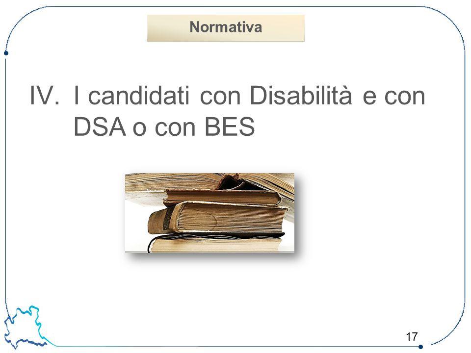 17 IV.I candidati con Disabilità e con DSA o con BES Normativa