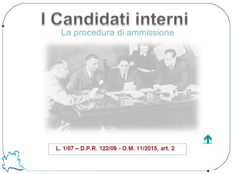 L. 1/07 – D.P.R. 122/09 - O.M. 11/2015, art. 2  La procedura di ammissione