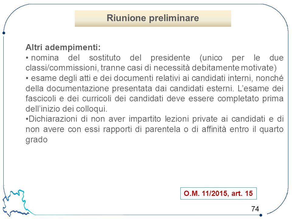 74 O.M. 11/2015, art. 15 Altri adempimenti: nomina del sostituto del presidente (unico per le due classi/commissioni, tranne casi di necessità debitam