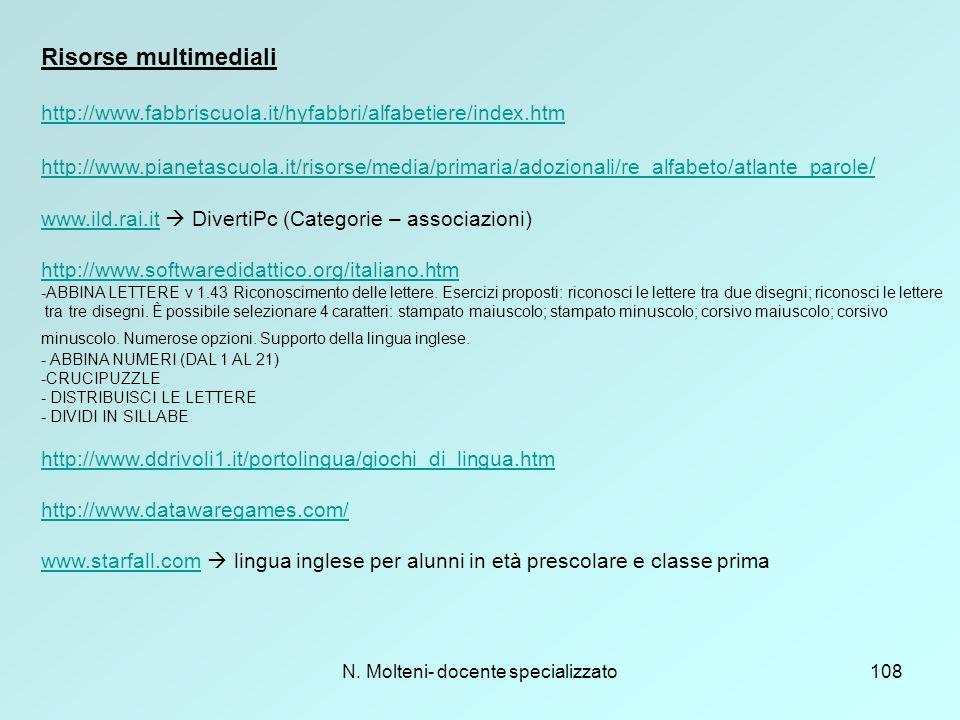 N. Molteni- docente specializzato108 Risorse multimediali http://www.fabbriscuola.it/hyfabbri/alfabetiere/index.htm http://www.pianetascuola.it/risors