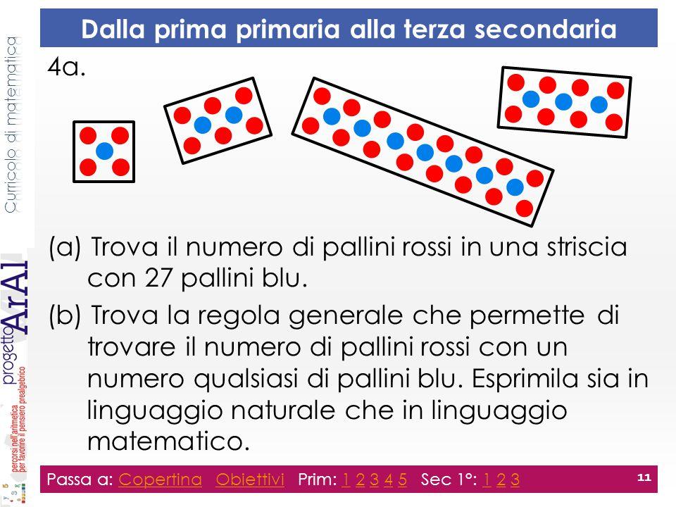 4a. (a) Trova il numero di pallini rossi in una striscia con 27 pallini blu. (b) Trova la regola generale che permette di trovare il numero di pallini