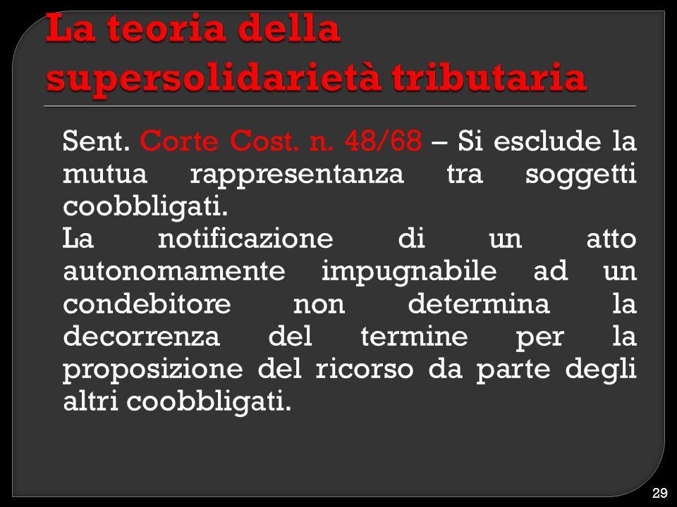 Sent. Corte Cost. n. 48/68 – Si esclude la mutua rappresentanza tra soggetti coobbligati. La notificazione di un atto autonomamente impugnabile ad un