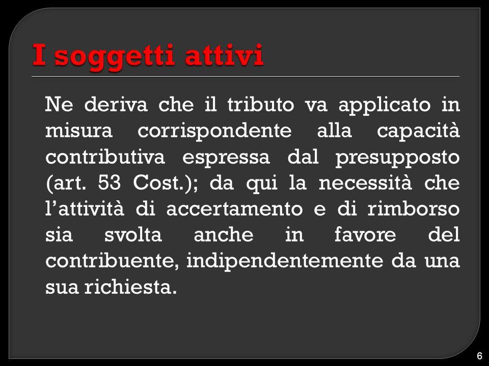 Ne deriva che il tributo va applicato in misura corrispondente alla capacità contributiva espressa dal presupposto (art. 53 Cost.); da qui la necessit
