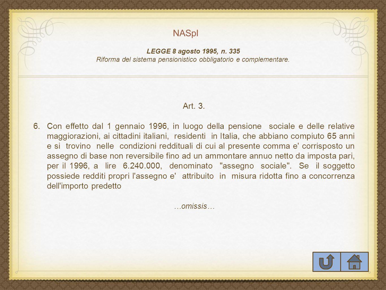 NASpI LEGGE 8 agosto 1995, n.335 Riforma del sistema pensionistico obbligatorio e complementare.