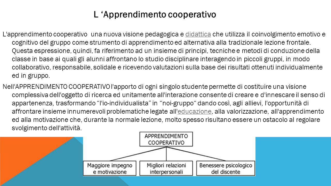 L'apprendimento cooperativo una nuova visione pedagogica e didattica che utilizza il coinvolgimento emotivo e cognitivo del gruppo come strumento di a