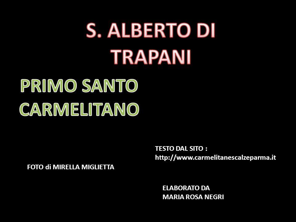 FOTO di MIRELLA MIGLIETTA TESTO DAL SITO : http://www.carmelitanescalzeparma.it ELABORATO DA MARIA ROSA NEGRI