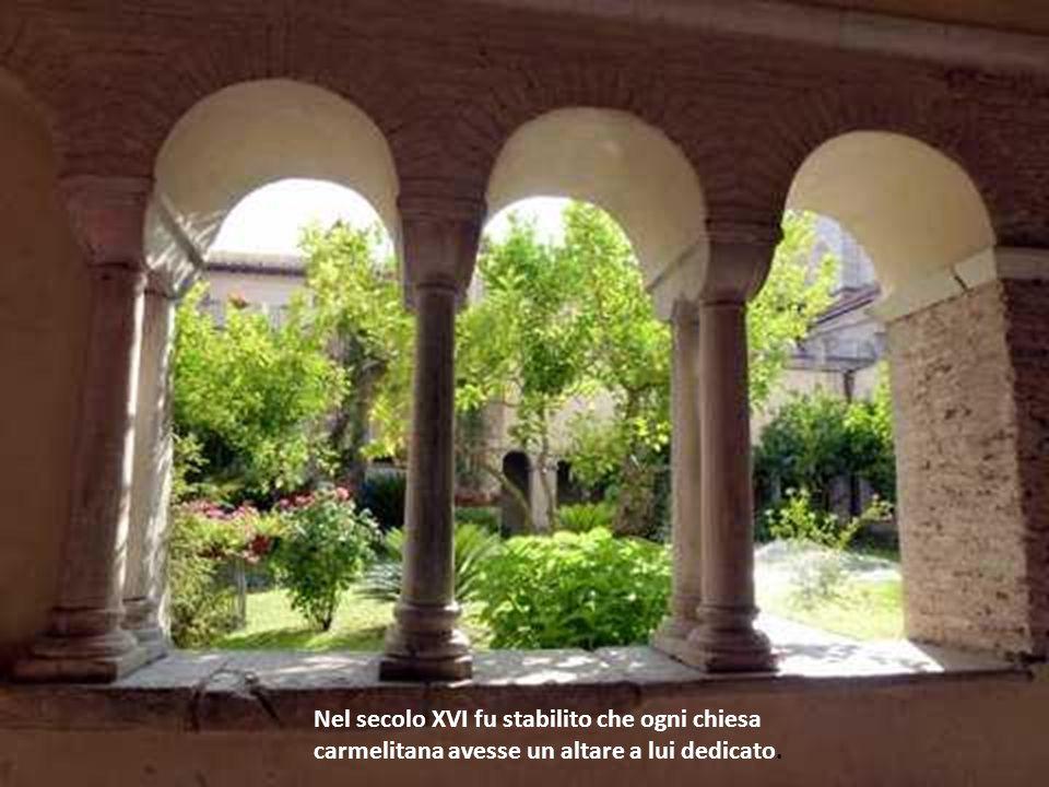 Nel secolo XVI fu stabilito che ogni chiesa carmelitana avesse un altare a lui dedicato.