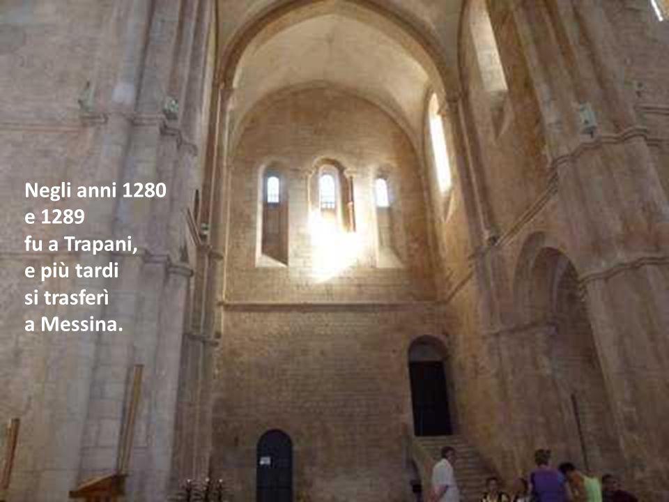 Negli anni 1280 e 1289 fu a Trapani, e più tardi si trasferì a Messina.