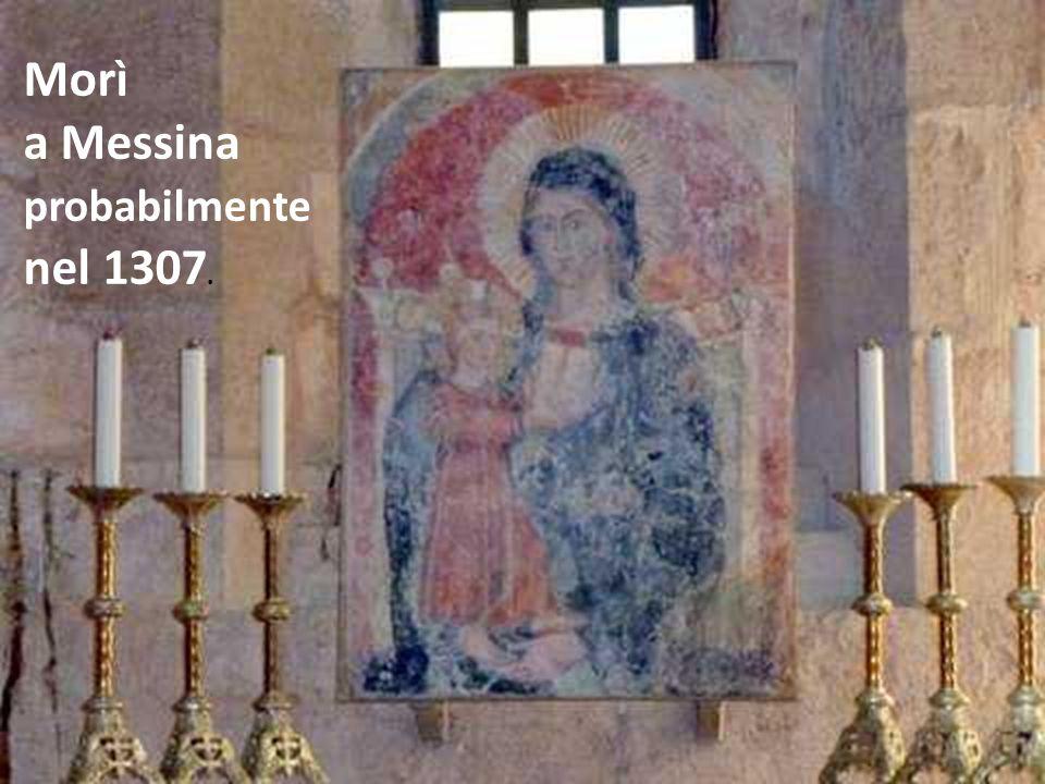 Morì a Messina probabilmente nel 1307.