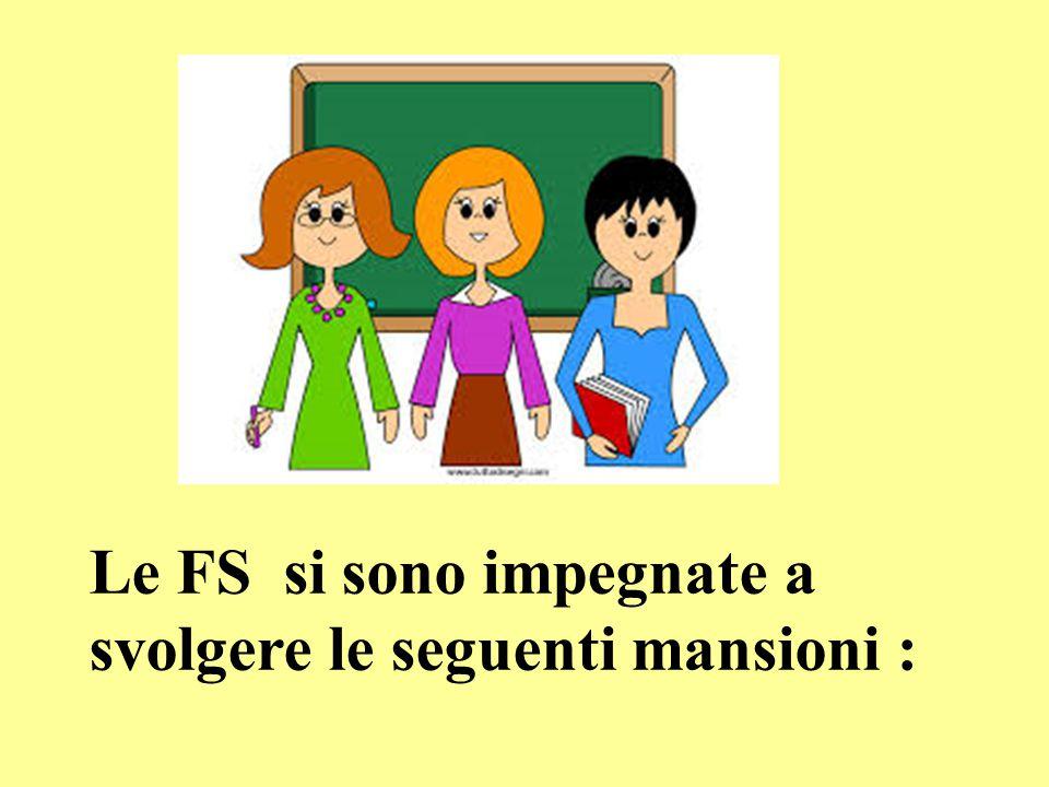 Le FS si sono impegnate a svolgere le seguenti mansioni :