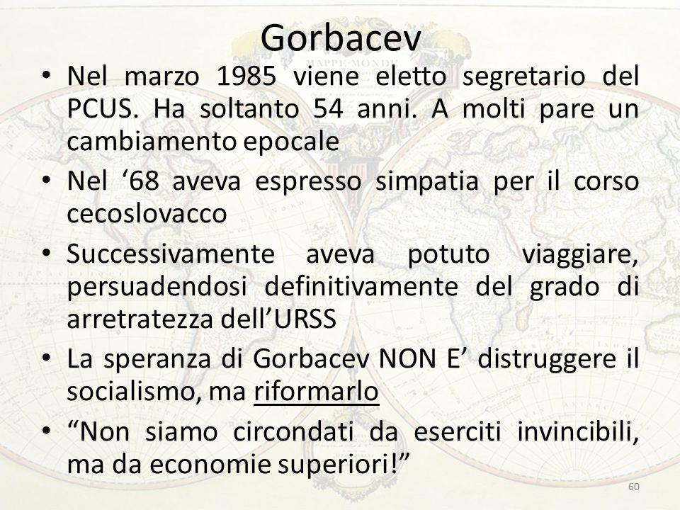 Gorbacev Nel marzo 1985 viene eletto segretario del PCUS.