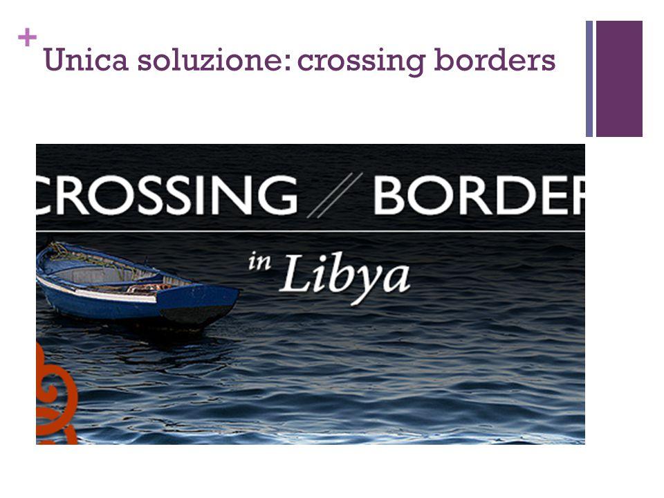 + Unica soluzione: crossing borders