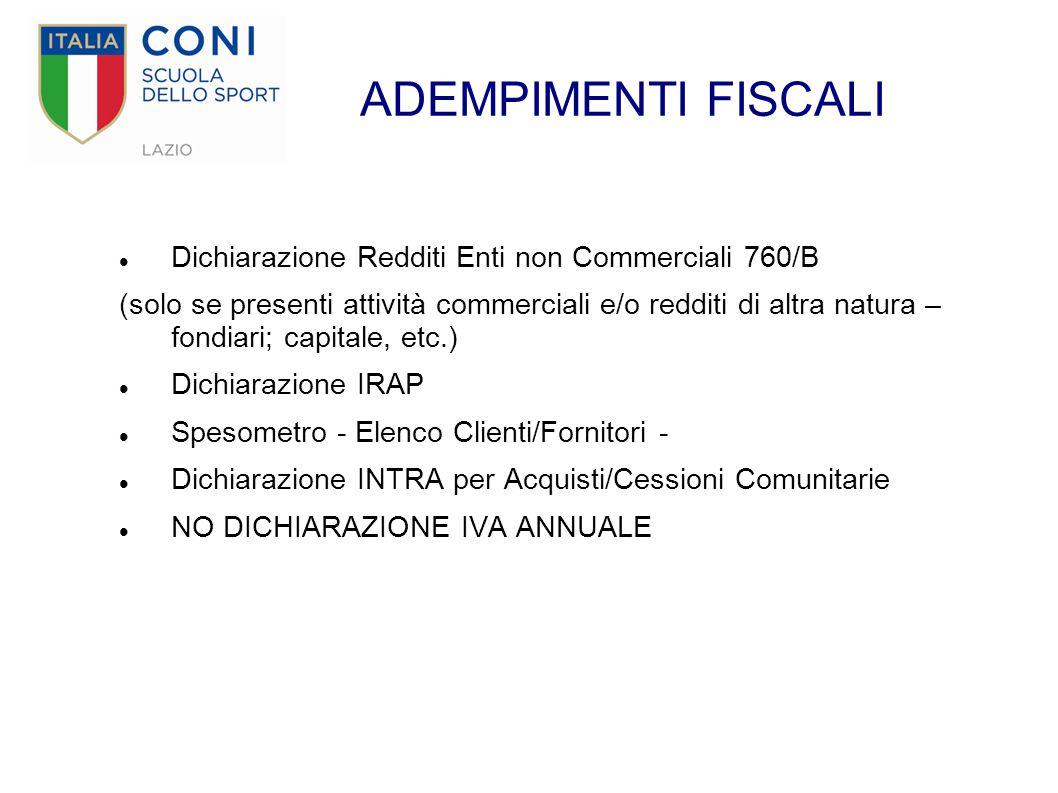 ADEMPIMENTI FISCALI Dichiarazione Redditi Enti non Commerciali 760/B (solo se presenti attività commerciali e/o redditi di altra natura – fondiari; ca