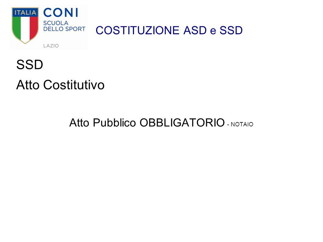 COSTITUZIONE ASD e SSD SSD Atto Costitutivo Atto Pubblico OBBLIGATORIO - NOTAIO