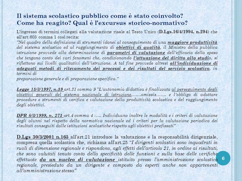 17 Il procedimento di valutazione previsto dal DPR n.80/2013 prevede quattro fasi essenziali: A.