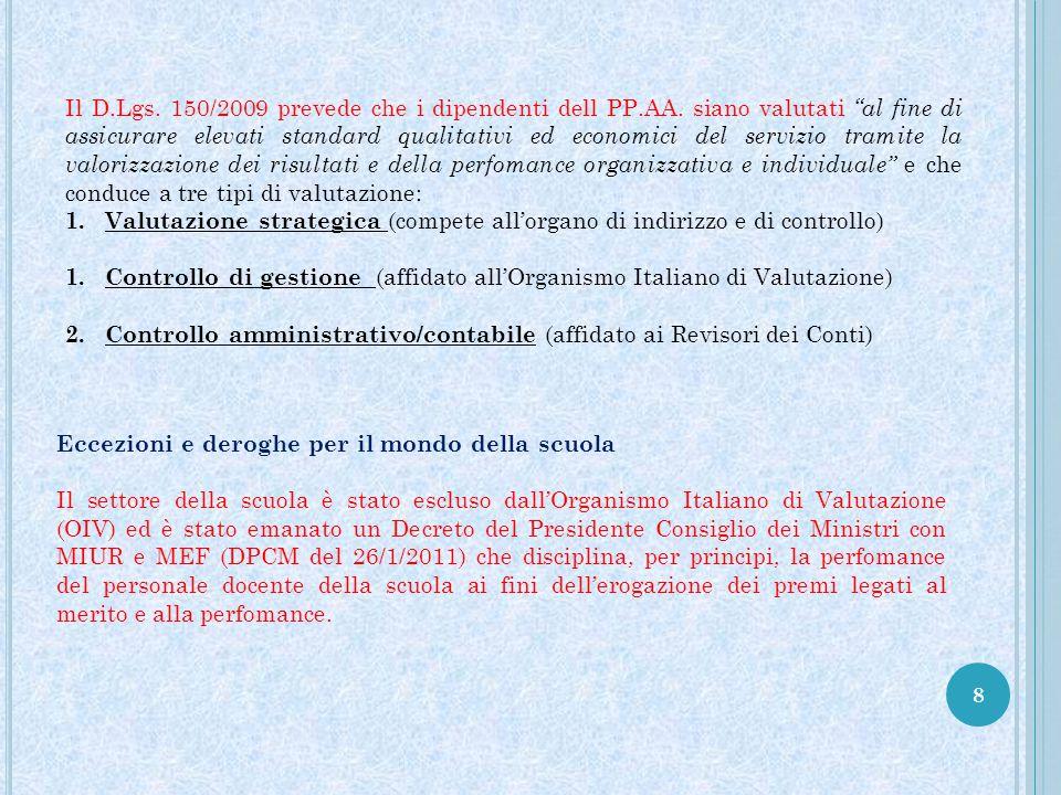 """8 Il D.Lgs. 150/2009 prevede che i dipendenti dell PP.AA. siano valutati """"al fine di assicurare elevati standard qualitativi ed economici del servizio"""