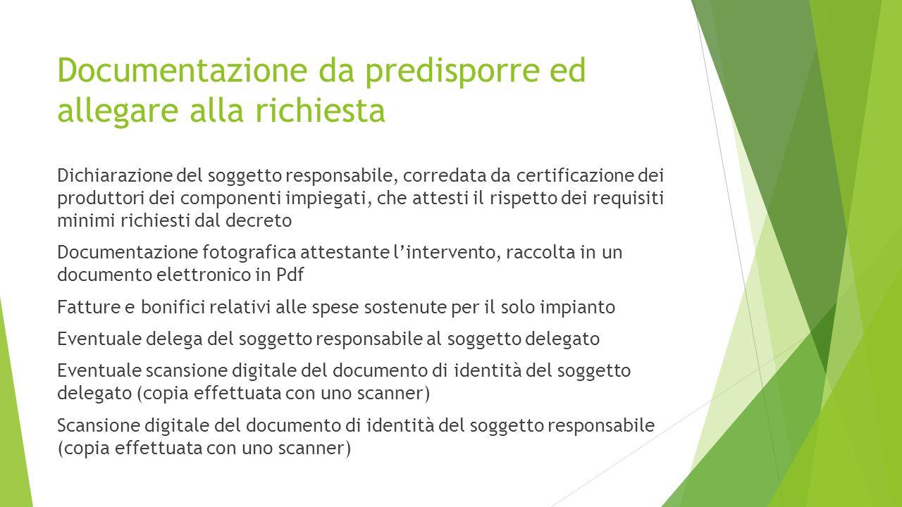 Documentazione da predisporre ed allegare alla richiesta Dichiarazione del soggetto responsabile, corredata da certificazione dei produttori dei compo