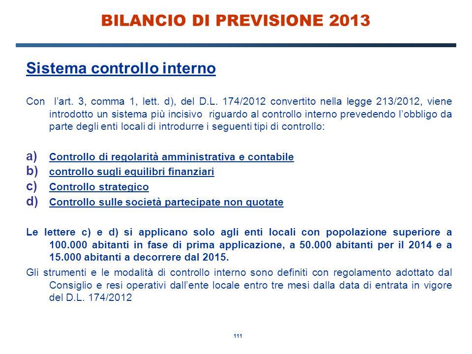 111 BILANCIO DI PREVISIONE 2013 Sistema controllo interno Con l'art.