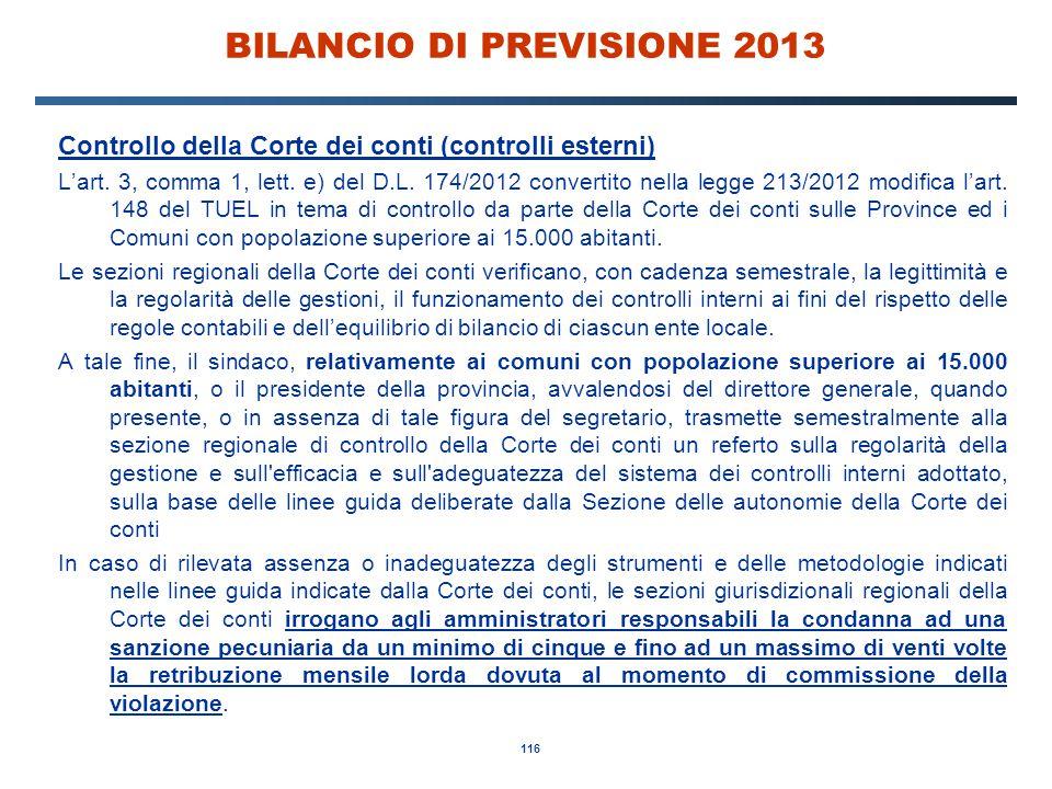 116 BILANCIO DI PREVISIONE 2013 Controllo della Corte dei conti (controlli esterni) L'art.