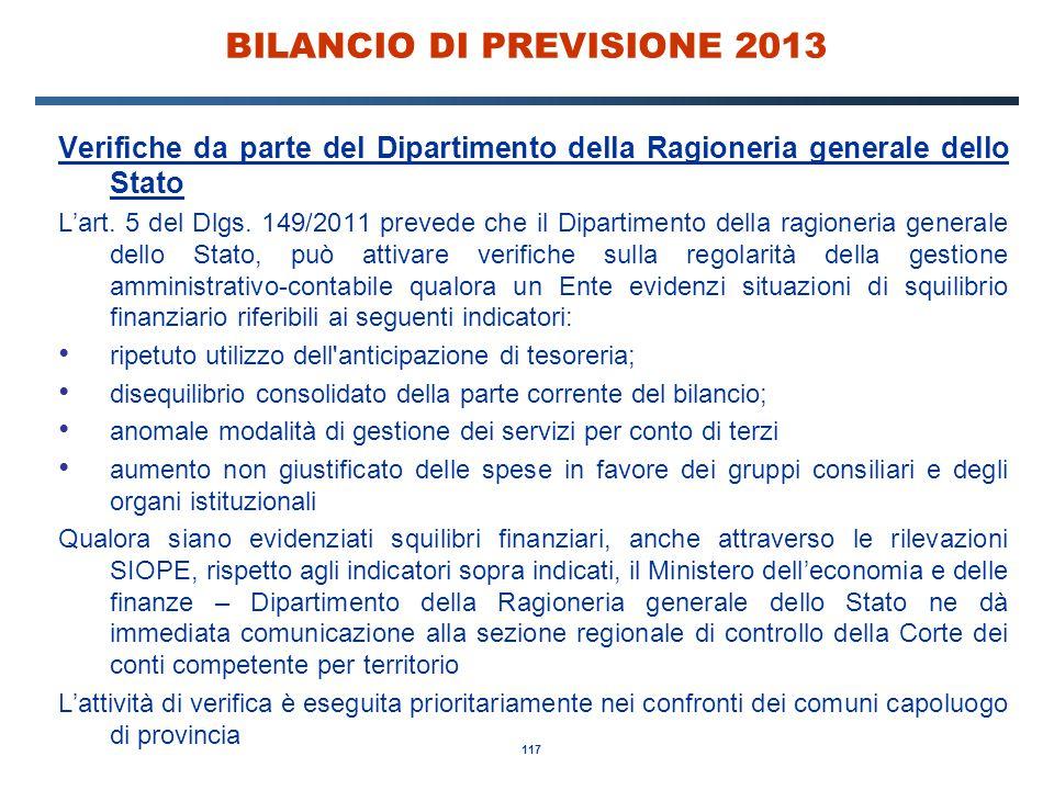 117 BILANCIO DI PREVISIONE 2013 Verifiche da parte del Dipartimento della Ragioneria generale dello Stato L'art.