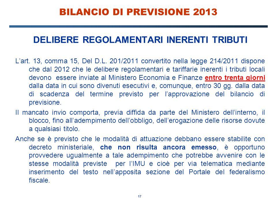 17 BILANCIO DI PREVISIONE 2013 DELIBERE REGOLAMENTARI INERENTI TRIBUTI L'art.