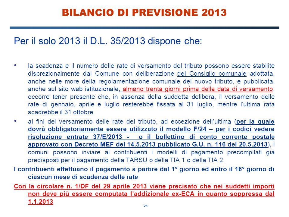 28 BILANCIO DI PREVISIONE 2013 Per il solo 2013 il D.L.