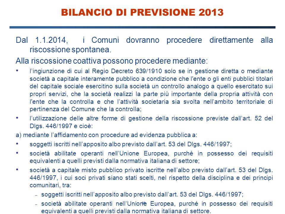 38 BILANCIO DI PREVISIONE 2013 Dal 1.1.2014, i Comuni dovranno procedere direttamente alla riscossione spontanea.