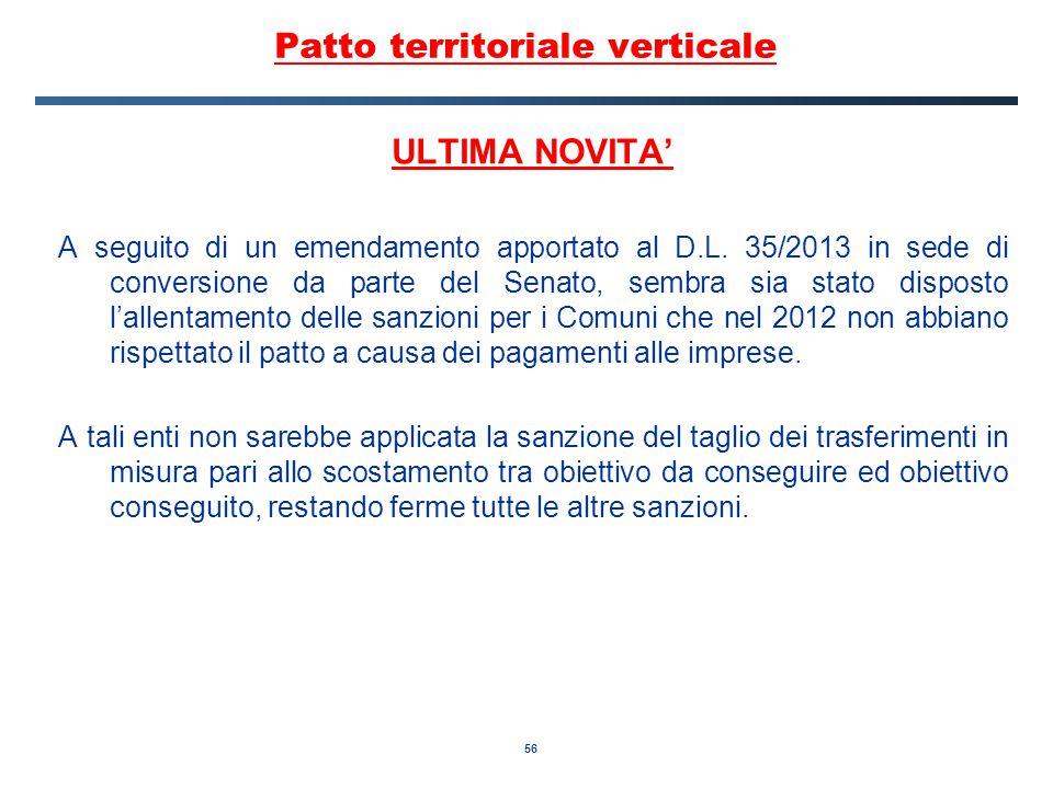 56 Patto territoriale verticale ULTIMA NOVITA' A seguito di un emendamento apportato al D.L.
