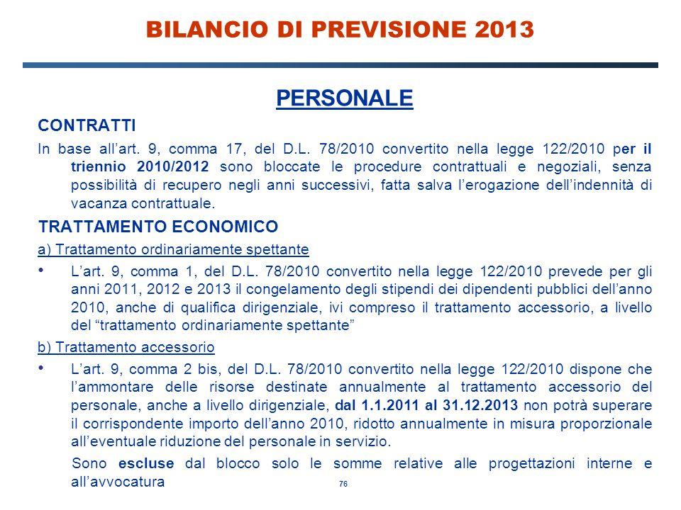 76 BILANCIO DI PREVISIONE 2013 PERSONALE CONTRATTI In base all'art.