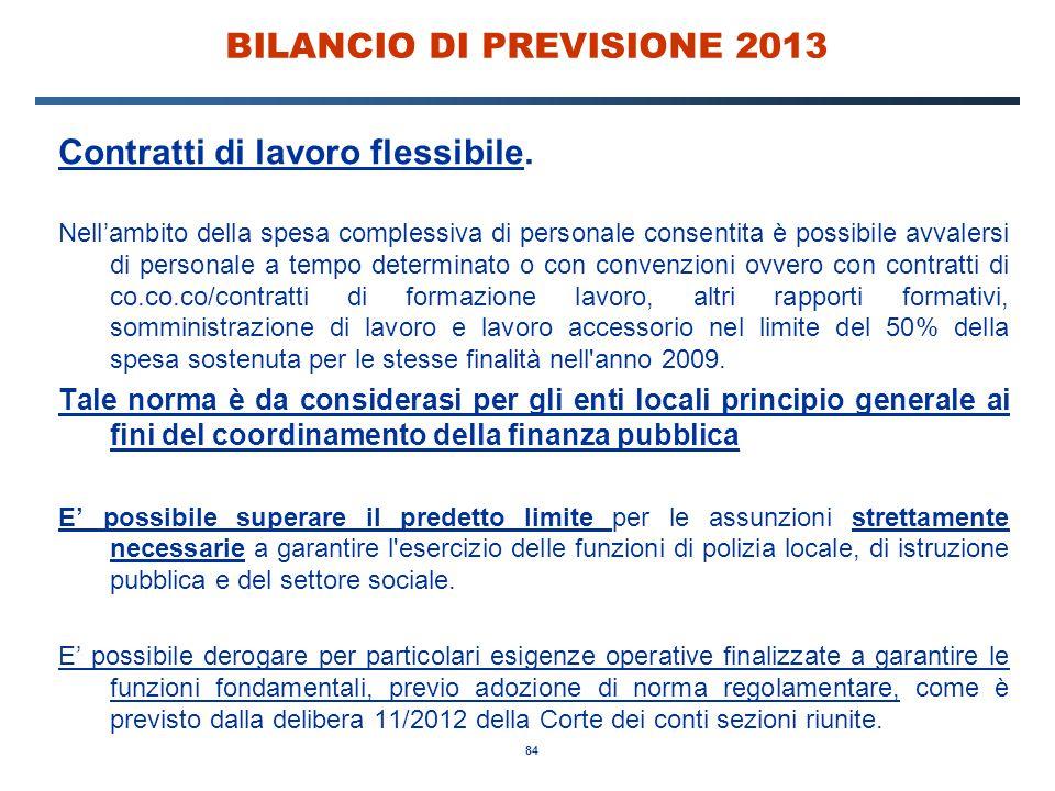 84 BILANCIO DI PREVISIONE 2013 Contratti di lavoro flessibile.