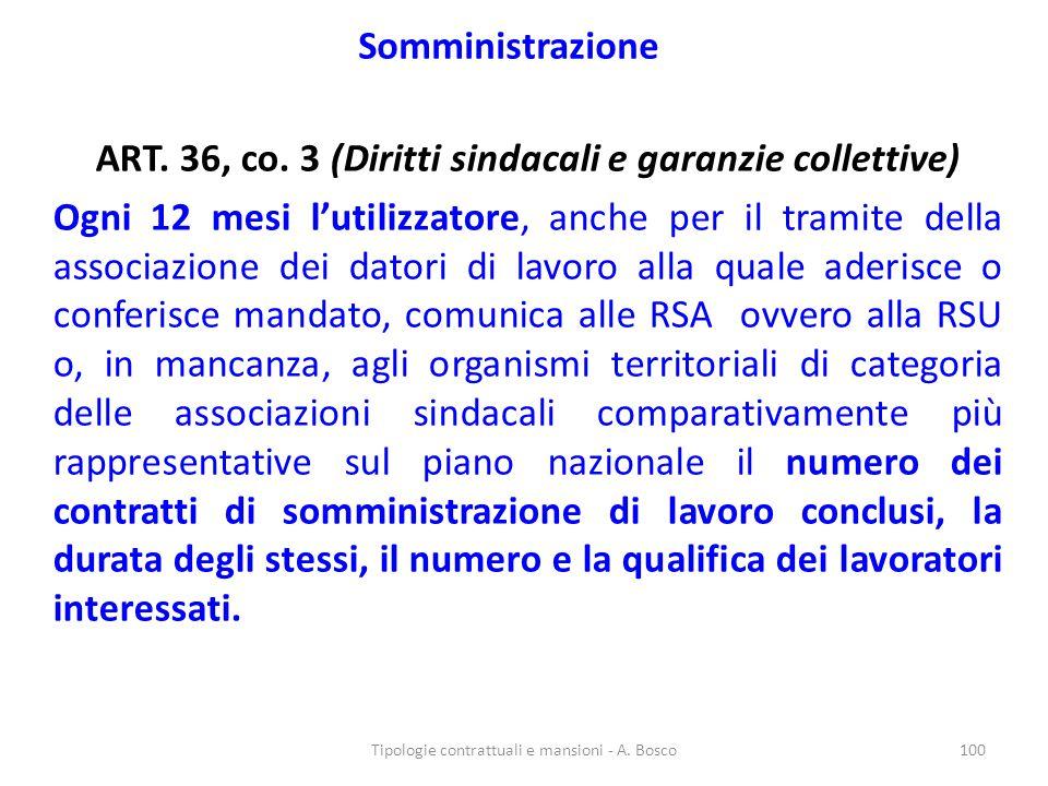 Somministrazione ART. 36, co. 3 (Diritti sindacali e garanzie collettive) Ogni 12 mesi l'utilizzatore, anche per il tramite della associazione dei dat