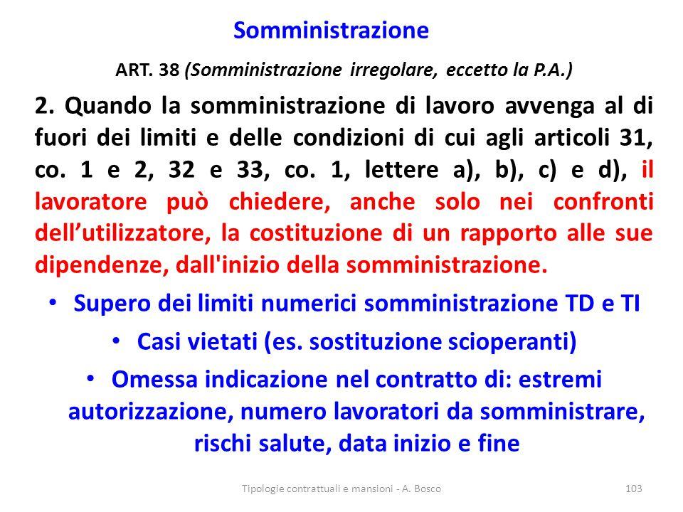 Somministrazione ART. 38 (Somministrazione irregolare, eccetto la P.A.) 2. Quando la somministrazione di lavoro avvenga al di fuori dei limiti e delle