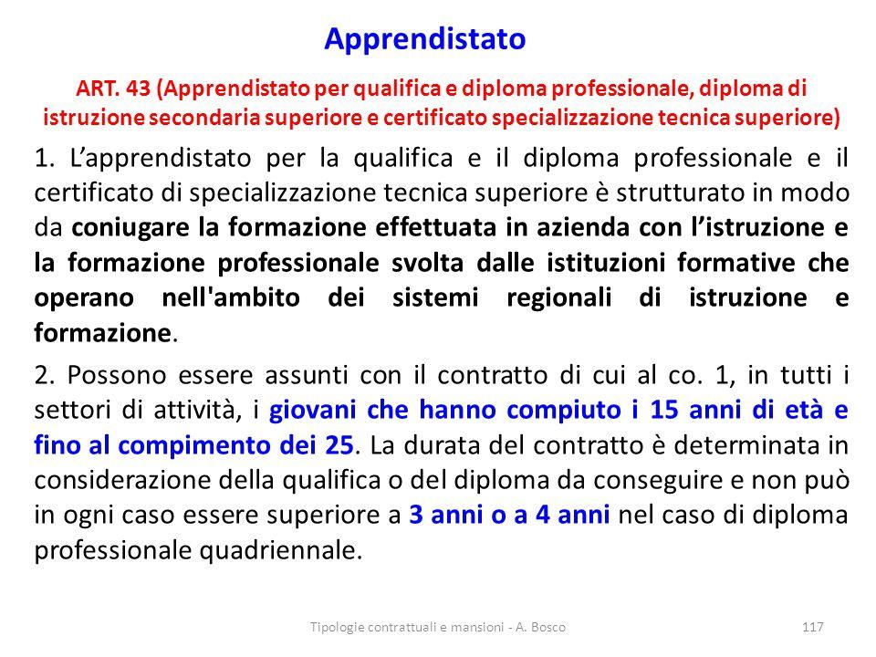 Apprendistato ART. 43 (Apprendistato per qualifica e diploma professionale, diploma di istruzione secondaria superiore e certificato specializzazione