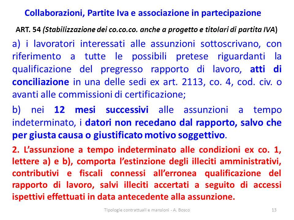 Collaborazioni, Partite Iva e associazione in partecipazione ART. 54 (Stabilizzazione dei co.co.co. anche a progetto e titolari di partita IVA) a) i l