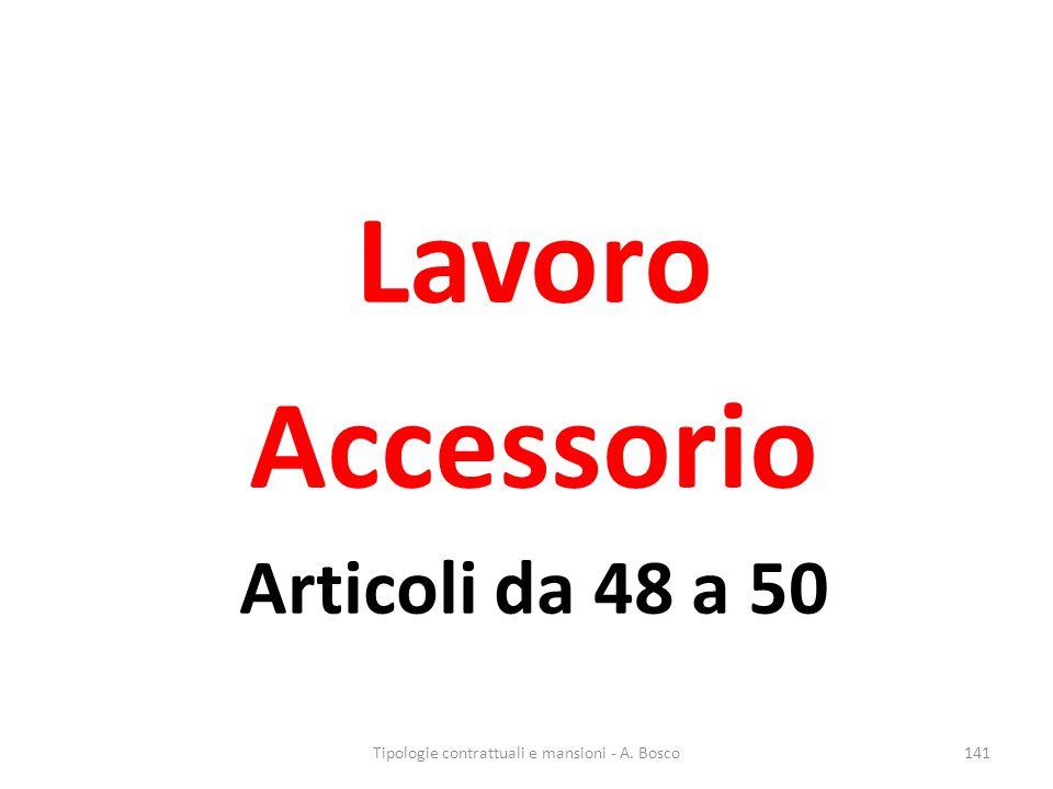 Lavoro Accessorio Articoli da 48 a 50 Tipologie contrattuali e mansioni - A. Bosco141