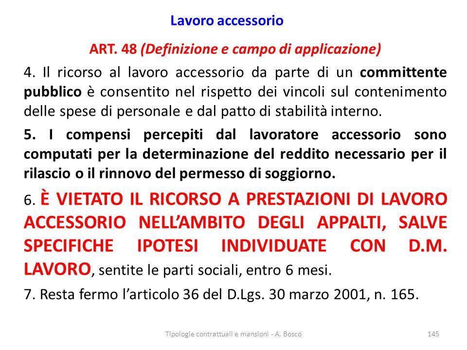 Lavoro accessorio ART. 48 (Definizione e campo di applicazione) 4. Il ricorso al lavoro accessorio da parte di un committente pubblico è consentito ne