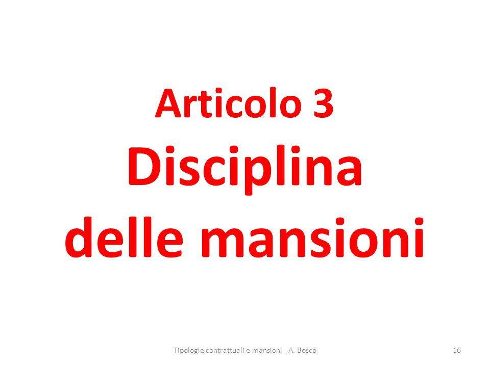 Articolo 3 Disciplina delle mansioni Tipologie contrattuali e mansioni - A. Bosco16